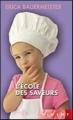 Couverture L'école des saveurs Editions France Loisirs (Piment) 2009
