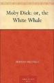 Couverture Moby Dick, intégrale / Moby Dick ou le cachalot, intégrale Editions Public Domain Books 2010