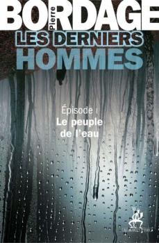 Couverture Les Derniers Hommes, tome 1 : Le Peuple de l'eau