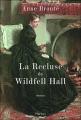 Couverture La recluse de Wildfell Hall / La châtelaine de Wildfell Hall / La dame du manoir de Wildfell Hall Editions Phebus 2008