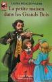 Couverture La petite maison dans la prairie, tome 0 : La petite maison dans les grands bois Editions Flammarion (Castor poche - Junior) 1994