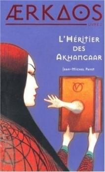 Couverture Aerkaos, tome 2 : L'Héritier des Akhangaar
