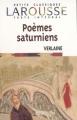 Couverture Poèmes saturniens Editions Larousse (Petits classiques) 2004