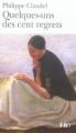 Couverture Quelques-uns des cent regrets Editions Folio  2005