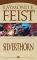Couverture Les Chroniques de Krondor / La Guerre de la faille, tome 3 : Silverthorn Editions Milady 2011