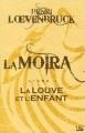 Couverture La moïra, tome 1 : La louve et l'enfant Editions Bragelonne 2010