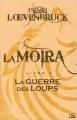 Couverture La Moïra, tome 2 : La Guerre des loups Editions Bragelonne 2010