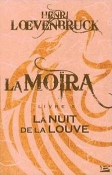 Couverture La Moïra, tome 3 : La Nuit de la louve