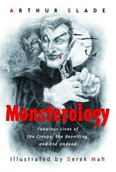 Couverture Monsterology: Fabulous Lives of the Creepy, the Revolting, and the Undead