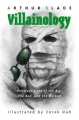 Couverture Villainology: Fabulous Lives of the Big, the Bad, and the Wicked Editions Tundra Books  2011