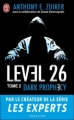 Couverture Level 26, tome 2 : Dark prophecy Editions J'ai Lu (Thriller) 2012