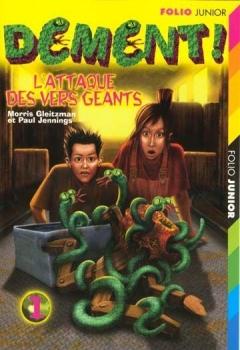 Couverture Dément !, tome 1 : L'attaque des vers géants