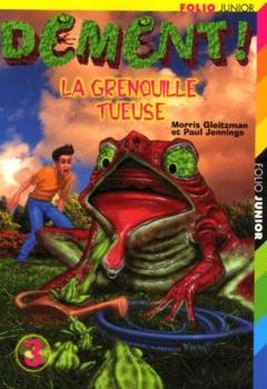 Couverture Dément !, tome 3 : La grenouille tueuse