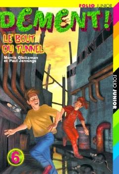Couverture Dément !, tome 6 : Le bout du tunnel