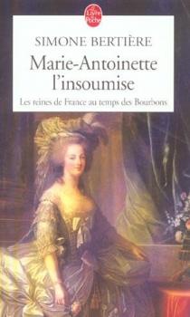 Couverture Marie-Antoinette, l'insoumise