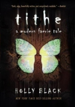 Couverture A Modern Faerie Tale, book 1: Tithe