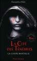 Couverture La cité des ténèbres / The mortal instruments, tome 1 : La coupe mortelle / La cité des ténèbres Editions Pocket (Jeunesse) 2012
