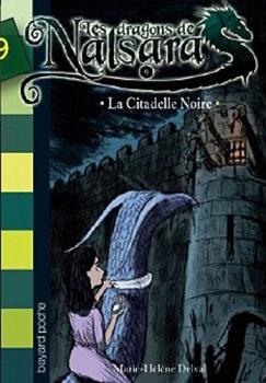 Couverture Les Dragons de Nalsara, tome 09 : La Citadelle Noire
