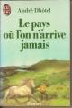 Couverture Le pays où l'on n'arrive jamais Editions J'ai Lu 1955