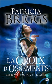 Couverture Mercy Thompson, tome 04 : La croix d'ossements
