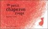 Couverture Un Petit Chaperon rouge Editions Actes Sud (Junior) 2009