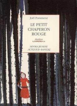http://entournantlespages.blogspot.fr/2015/09/le-petit-chaperon-rouge-joel-pommerat.html
