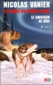 Couverture Le chant du grand nord, tome 1 : Le chasseur de rêves Editions XO 2002