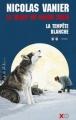 Couverture Le chant du grand nord, tome 2 : La tempête blanche Editions XO 2002