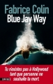Couverture Blue Jay Way Editions Sonatine 2012