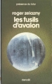 Couverture Le Cycle des Princes d'Ambre, tome 02 : Les Fusils d'Avalon Editions Denoël (Présence du futur) 1976