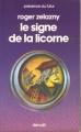 Couverture Le Cycle des Princes d'Ambre, tome 03 : Le Signe de la Licorne Editions Denoël (Présence du futur) 1979