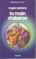 Couverture Le Cycle des Princes d'Ambre, tome 04 : La Main d'Obéron Editions Denoël (Présence du futur) 1985