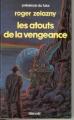 Couverture Le Cycle des Princes d'Ambre, tome 06 : Les Atouts de la Vengeance Editions Denoël (Présence du futur) 1986