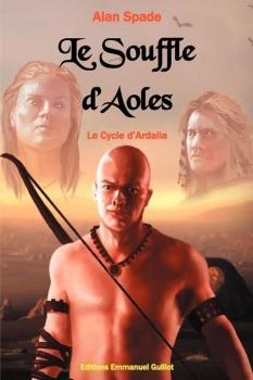 Couverture Le Cycle d'Ardalia, tome 1 : Le Souffle d'Aoles