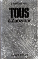 Couverture Tous à Zanzibar Editions Robert Laffont (Ailleurs & demain) 1972