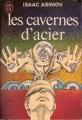 Couverture Le cycle des robots, tome 3 : Les cavernes d'acier Editions J'ai Lu 1971