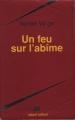 Couverture Un feu sur l'abîme Editions Robert Laffont (Ailleurs & demain) 1994