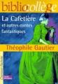 Couverture La Cafetière et autres contes fantastiques Editions Hachette (Biblio collège) 2000