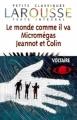 Couverture Le monde comme il va, Micromégas, Jeannot et Colin Editions Larousse (Petits classiques) 2004