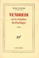 Couverture Vendredi ou les limbes du Pacifique Editions Gallimard  (Blanche) 2004