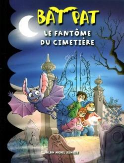 Couverture Bat Pat, tome 1 : Le fantôme du cimetière