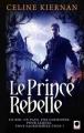 Couverture Moorehawke, tome 3 : Le prince rebelle Editions Calmann-Lévy (Orbit) 2012