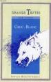 Couverture Croc-Blanc / Croc Blanc Editions Idéale Bibliothèque (Grands Textes) 1986