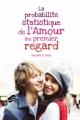 Couverture La probabilité statistique de l'amour au premier regard Editions Hachette 2012
