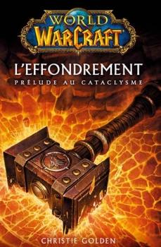 Couverture World of Warcraft : L'Effondrement, prélude au cataclysme