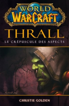 Couverture World of Warcraft : Thrall : Le crépuscule des aspects