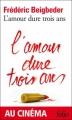 Couverture L'amour dure trois ans Editions Folio  2012