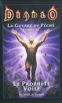 Couverture Diablo : La Guerre du Péché, tome 3 : Le Prophète voilé