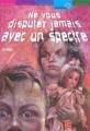 Couverture Ne vous disputez jamais avec un spectre Editions Le Livre de Poche (Jeunesse - Fantastique) 2004