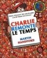 Couverture Charlie remonte le temps Editions Gründ 2011